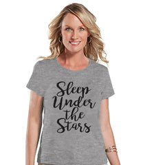 Camping Shirt - Sleep Under The Stars Shirt - Womens Grey T-shirt - Camping, Hiking, Outdoors, Mountain, Nature Tee - Novelty Adult T-shirt