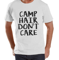 Camping Shirt - Camp Hair Don't Care Shirt - White T-shirt - Men's Camping, Hiking, Outdoors, Mountain, Nature Tee - Funny Humorous T-shirt