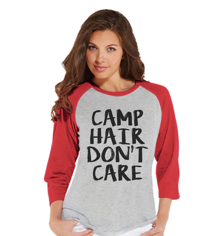 Camping Tshirt - Camp Hair Don't Care - Funny Women's Shirts Gifts - Ladies Red Raglan T-shirt - Hiking, Outdoors, Mountain, Nature Shirt - 7 ate 9 Apparel