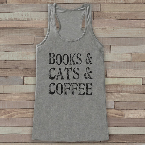 Books, Cats & Coffee - Funny Shirts for Women - Novelty Cat Lover Tank - Gift for Friends - Workout Tank - Gift for Her - Coffee Lover