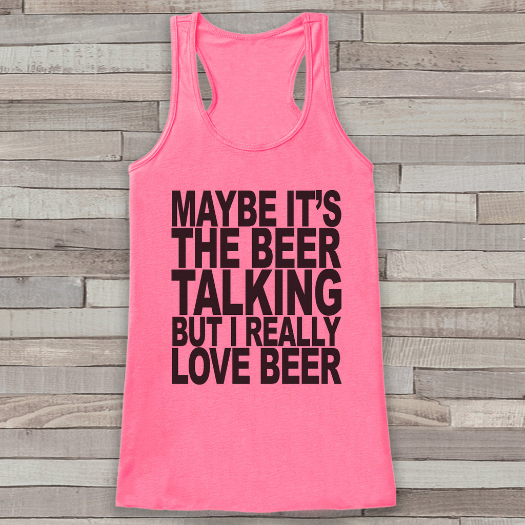I Really Love Beer Tank Top - Drinking Shirt - Gift for Her - Gift for Mom - Funny Tank Tops - Women's Funny Tshirts - Beer Lover Gift Idea - 7 ate 9 Apparel