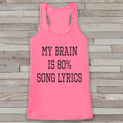 My Brain is Song Lyrics Tank Top - Music Lover Gift Idea - Women's Shirt - Gift for Her - Gift for Mom - Funny Tank - Funny Tshirts - 7 ate 9 Apparel