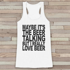 I Really Love Beer Tank Top - Funny Drinking Shirt - Shirt for Women - Novelty Tank Top - Gift for Friend - Gift for Her - Party Shirt