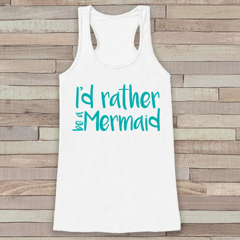 I'd Rather Be a Mermaid - Summer Tank Top - Funny Beach Tank - Surf Tank - Vacation Tank - Boho Tank - Bathing Suit Cover Up - Bikini Cover - 7 ate 9 Apparel
