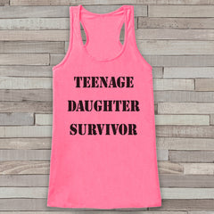 Teenage Daughter Survivor Pink Tank Top - Gift Idea for Mom - Womens Shirt - Gift for Her - Gift for Mom - Funny Novelty Mother's Day Gift