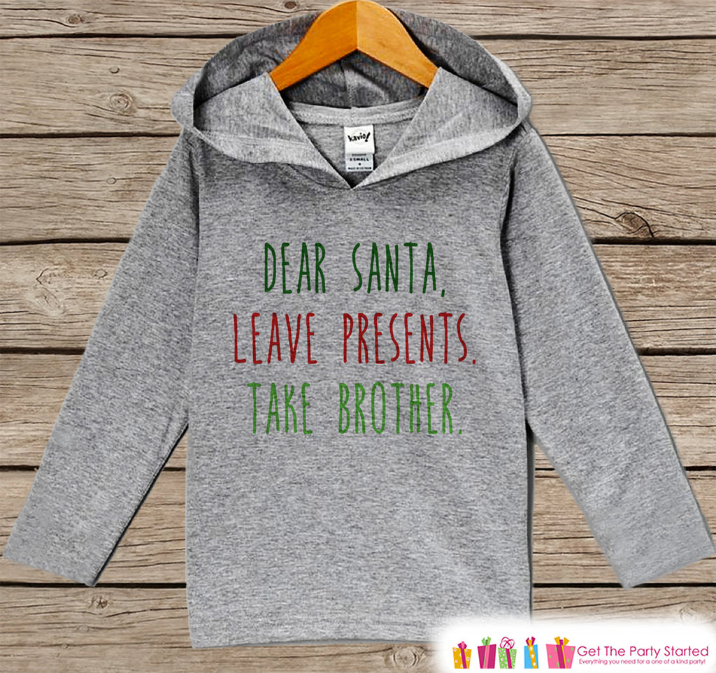 Leave Presents Take My Brother - Funny Christmas Sweater - Grey Kids Hoodie Pullover - Santa Pictures - Family Outfits, Sibling Shirts