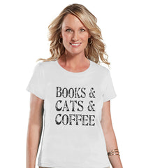 Cat Shirt - Cat Lover Gift - Funny Shirt - Books, Cats & Coffee - Womens White T-shirt - Humorous Tshirt - Gift for Her - Gift for Friend - 7 ate 9 Apparel