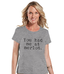 Wine Shirt - Funny Drinking Shirt - You Had Me At Merlot - Wine Drinking Party - Womens Grey T-shirt - Humorous Gift for Her - Friend Gift