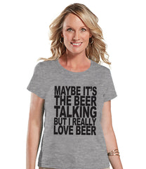 Drinking Shirts - Funny Drinking Shirt - I Love Beer - Womens Grey T-shirt - Humorous Gift for Her - Drinking Gift for Friend - Party Top - 7 ate 9 Apparel