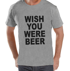 Men's Funny Tshirt - Drinking Shirts - Wish You Were Beer - Mens Drinking Gifts - Funny Gift For Him - Funny Tshirt - St Patricks Day Shirt - 7 ate 9 Apparel