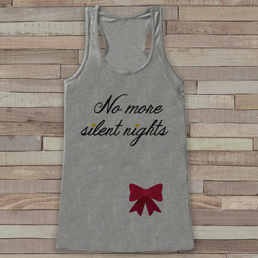 No More Silent Nights Tank - Adult Christmas Shirt - Pregnancy Announcement - Christmas Baby Reveal - Womens Grey Tank - Holiday Gift Idea