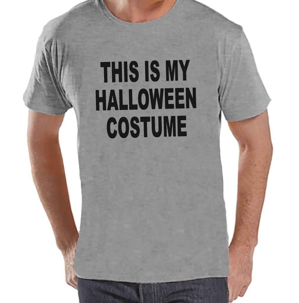 8c1759aa This Is My Costume - Adult Halloween Costumes - Funny Men's Shirt - Me – 7  ate 9 Apparel