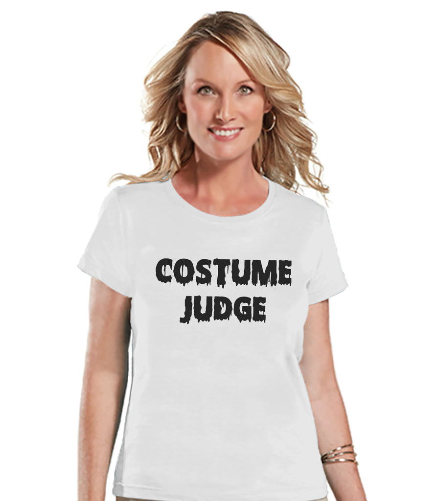 Costume Judge - Adult Halloween Costumes - Halloween Party Shirt - Women's Costume Tshirt - Ladies White Tshirt - Happy Halloween Top