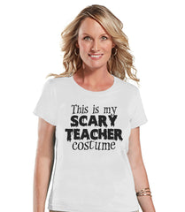 Scary Teacher Costume - Adult Halloween Costumes - School Party Shirt - Womens Costume Tshirt - Ladies White Tshirt - Happy Halloween Top