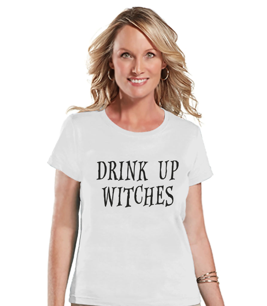 Drink Up Witches - Halloween Party Drinking Shirt - Adult Halloween Costumes - Funny Halloween Shirt - Women's Costume - Ladies White Tshirt - 7 ate 9 Apparel