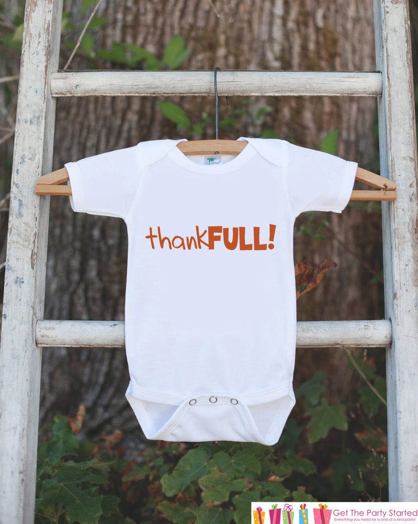 ThankFULL Shirt - Funny Thanksgiving Outfit - Thanksgiving Shirt or Onepiece - Newborn Thanksgiving Outfit - Boy or Girl Thanksgiving Tshirt