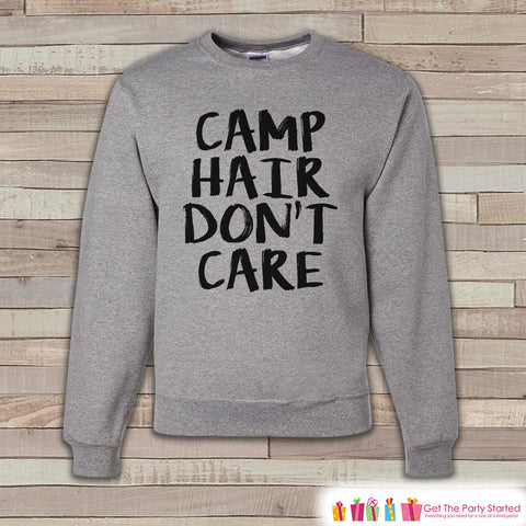 Camping Sweatshirt - Men's Crewneck Sweatshirt - Camp Hair Don't Care Adult Grey Sweatshirt - Outdoor Sweatshirt - Gift for Him - Sweatshirt
