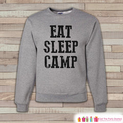 Camping Sweatshirt - Mens Crewneck Sweatshirt - Eat Sleep Camp Adult Grey Sweatshirt - Outdoors Sweatshirt - Camping Gift for Him