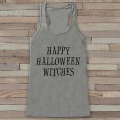 Happy Halloween Witches - Adult Halloween Costume - Womens Witch Shirt - Funny Womens Tank Top - Womens Costume - Happy Halloween Grey Tank - 7 ate 9 Apparel