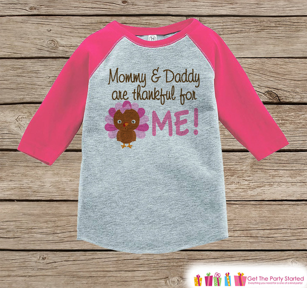 Thankful Shirt - Kids Thanksgiving Outfit - Mommy & Daddy Are Thankful for Me - Girl Happy Thanksgiving Tee - Pink Raglan Tshirt or Onepiece