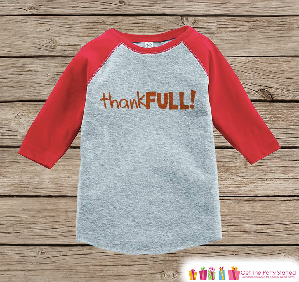Kids Thankful Shirt - ThankFULL! Thanksgiving Shirt or Onepiece - Happy Thanksgiving - Red Raglan - Infant, Toddler, Youth Thanksgiving
