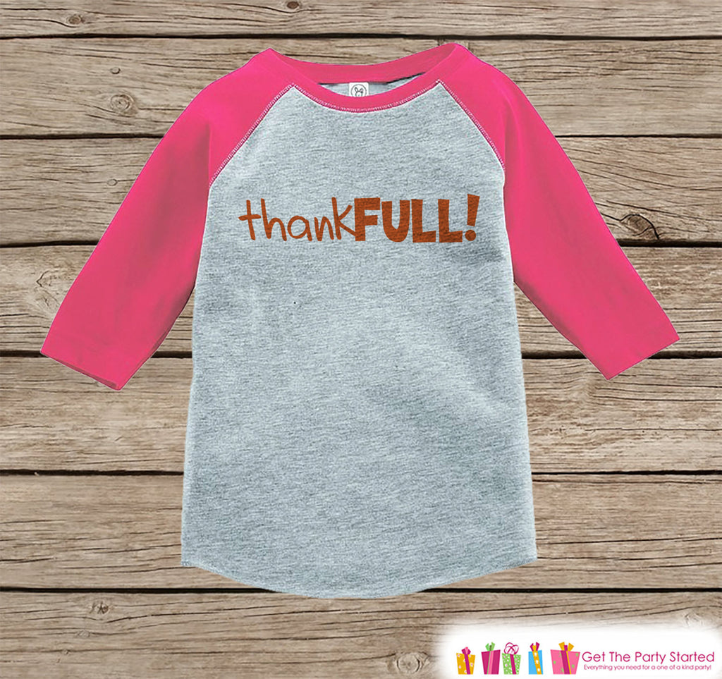 Girls Thankful Shirt - ThankFULL! Thanksgiving Shirt or Onepiece - Happy Thanksgiving - Pink Raglan - Infant, Toddler, Youth Thanksgiving - 7 ate 9 Apparel