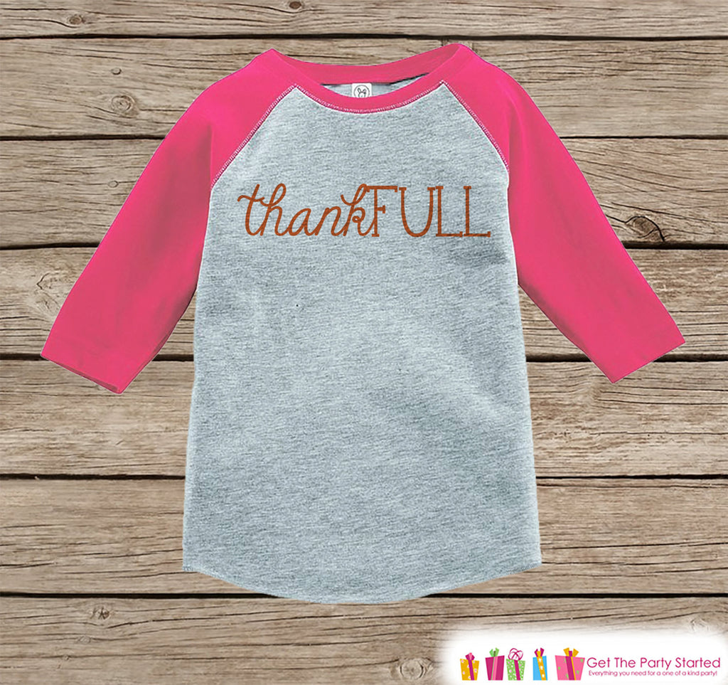 Kids Thankful Shirt - ThankFULL Thanksgiving Shirt or Onepiece - Girl Happy Thanksgiving - Pink Raglan - Infant, Toddler, Youth Thanksgiving - 7 ate 9 Apparel