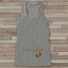 Thanksgiving Pregnancy Announcement Tank Top - I  am Stuffed! Funny Pregnancy Reveal - Pregnancy Shirt - Grey Tank - Thanksgiving Pregnancy