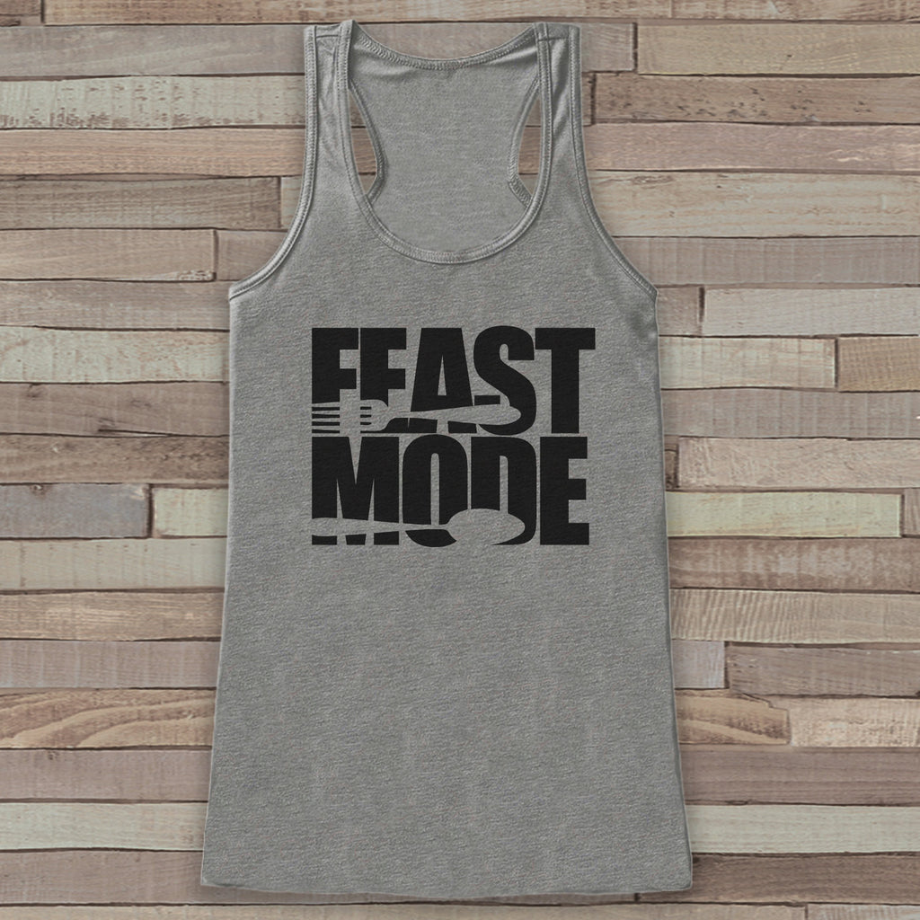 Feast Mode Thanksgiving Shirt - Funny Thanksgiving Dinner Tank Top - Women's Humorous Shirt - Ladies Turkey Day Shirt - Grey Tank Feast Mode - 7 ate 9 Apparel