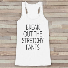 Funny Thanksgiving Top - Break Out The Stretchy Pants Thanksgiving Dinner Tank Top - Women's Humorous Shirt - Ladies Turkey Day - White Tank - 7 ate 9 Apparel