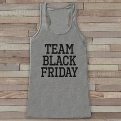Black Friday Shirts - Team Black Friday - Funny Shopping Shirt - Thanksgiving Tank Top - Women's Humorous Shirt - Ladies Grey Tank - 7 ate 9 Apparel