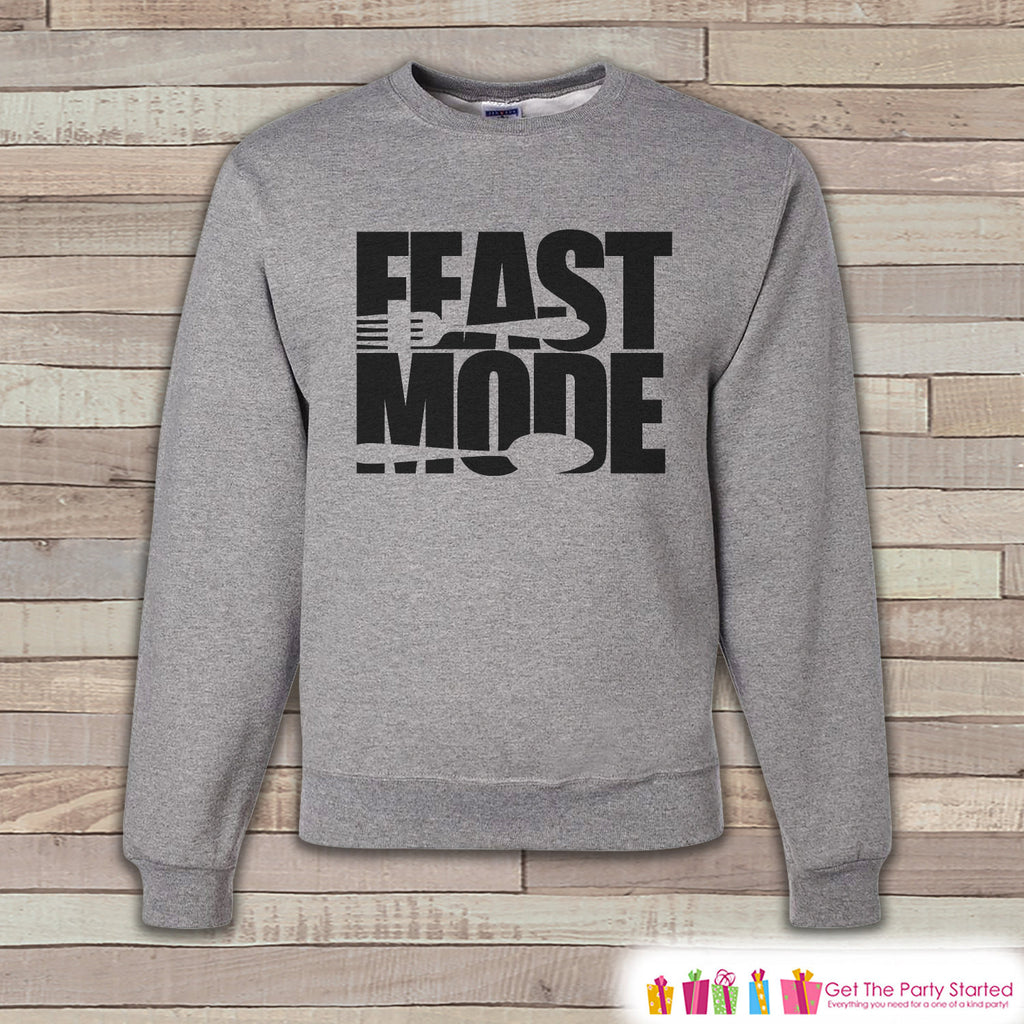 Thanksgiving Shirt - Funny Thanksgiving Sweatshirt - Feast Mode - Adult Crewneck Sweatshirt - Men's Grey Sweatshirt - Funny Holiday Shirt - 7 ate 9 Apparel