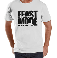 Feast Mode Shirt - Funny Adult Thanksgiving Tshirt - Funny Men's Thanksgiving Dinner Shirt - Mens White T-shirt - Funny Food Shirt - 7 ate 9 Apparel