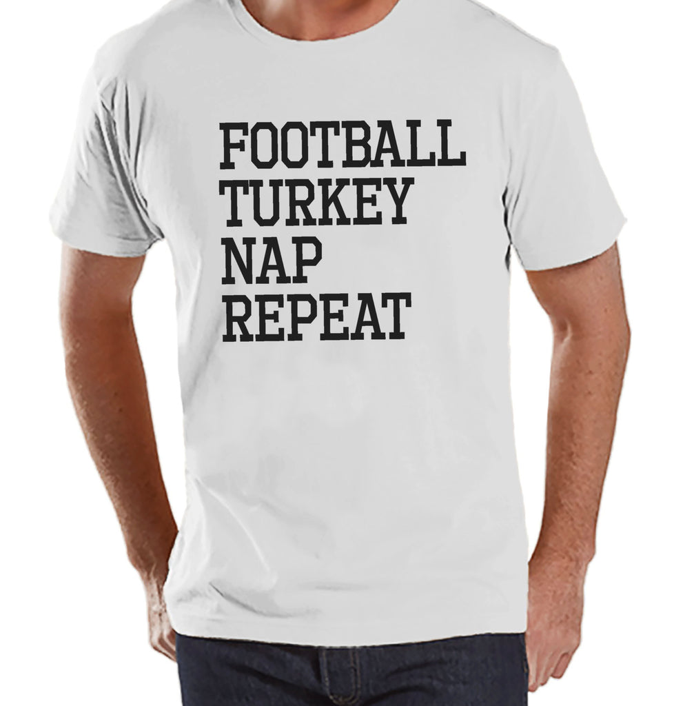 Football, Turkey, Nap, Repeat - Adult Thanksgiving Shirt - Funny Men's Thanksgiving Dinner Shirt - Mens White T-shirt - Funny Food Shirt