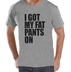 I Got My Fat Pants On Shirt - Funny Adult Thanksgiving Shirt - Funny Men's Thanksgiving Dinner Shirt - Mens Grey T-shirt - Funny Food Shirt - 7 ate 9 Apparel