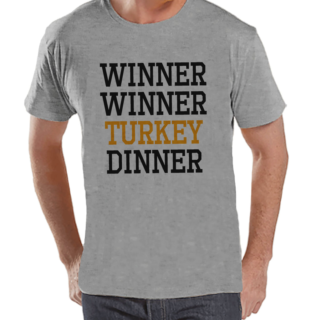 Winner Winner Turkey Dinner - Funny Adult Thanksgiving Shirt - Funny Men's Thanksgiving Dinner Shirt - Mens Grey T-shirt - Funny Food Shirt