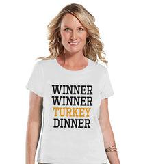 Winner Winner Turkey Dinner Shirt - Funny Food Tshirt - Funny Women's Thanksgiving Dinner Shirt - Ladies White T-shirt - Funny Food Shirt