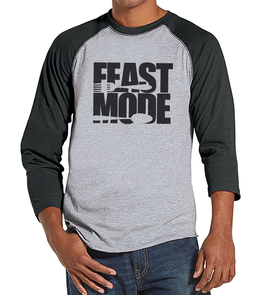 Feast Mode Shirt - Funny Food Thanksgiving Tshirt - Funny Men's Thanksgiving Dinner Shirt - Humorous Mens Grey Raglan - Funny Food Shirt - 7 ate 9 Apparel