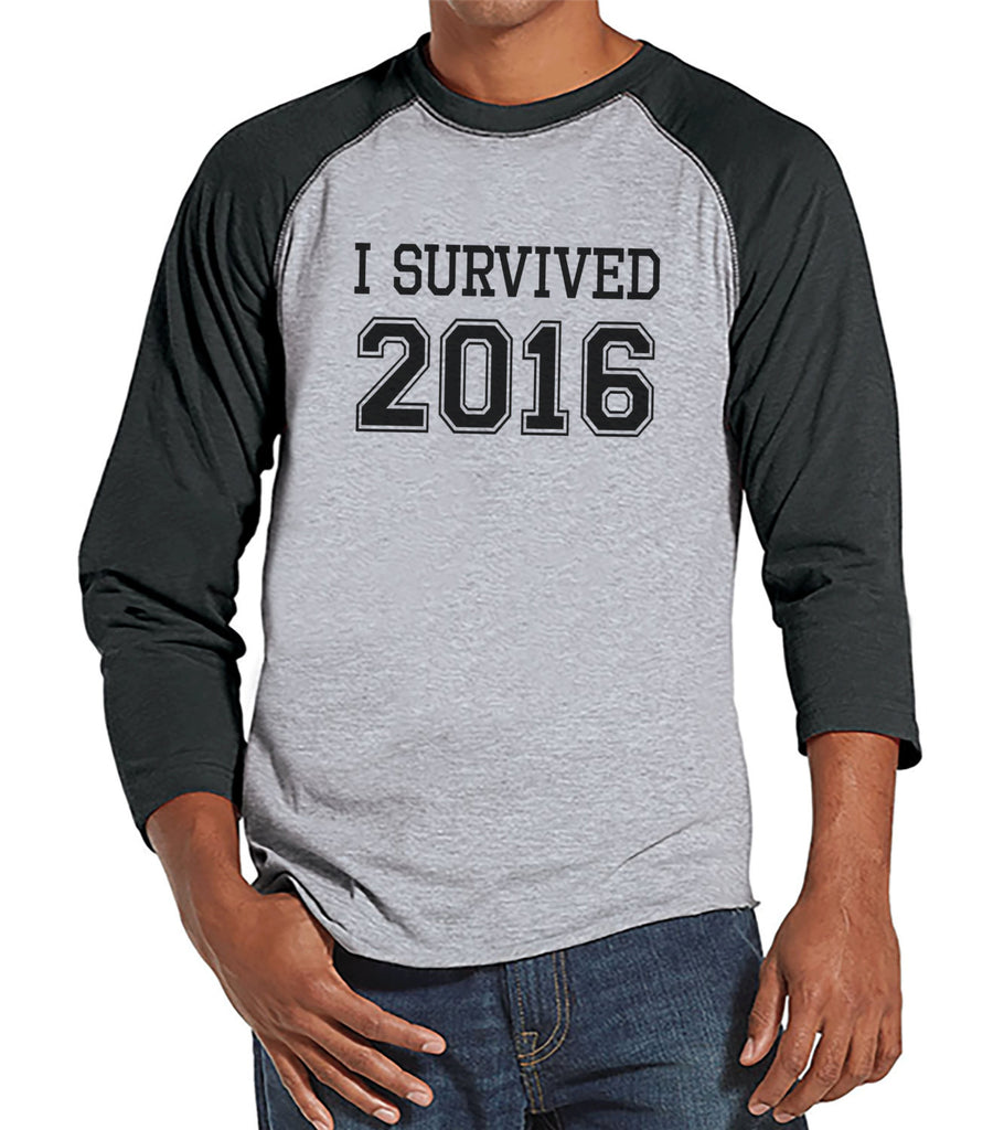 I Survived 2016 - Happy New Year - New Years Eve Shirt - Funny New Years Shirt - Mens Shirt - Mens Grey Raglan Tee - Humorous Gift for Him - 7 ate 9 Apparel
