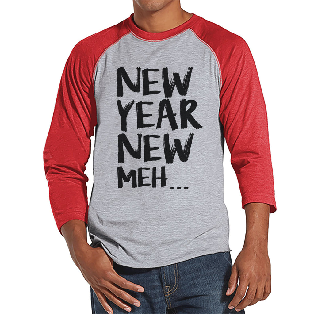 New Year Meh Shirt - Funny New Years Eve Shirt - Happy New Year - New Years Shirt - Mens Shirt - Mens Red Raglan - Humorous Gift for Him - 7 ate 9 Apparel