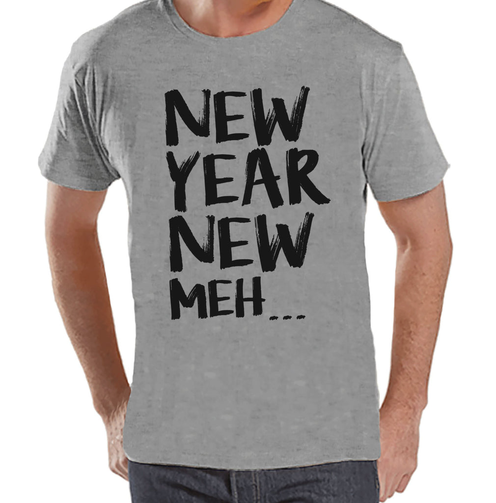 New Year Meh Shirt - Funny New Years Eve Shirt - Happy New Year - New Years Shirt - Mens Grey Shirt - Mens Grey Tee - Humorous Gift for Him - 7 ate 9 Apparel