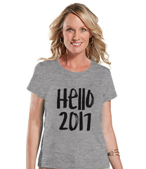 Hello 2017 - New Years Outfit - New Years Eve Shirt - Grey T Shirt - Womens T-Shirt - Funny New Year Top - Womens Grey Tee - Holiday Shirt - 7 ate 9 Apparel