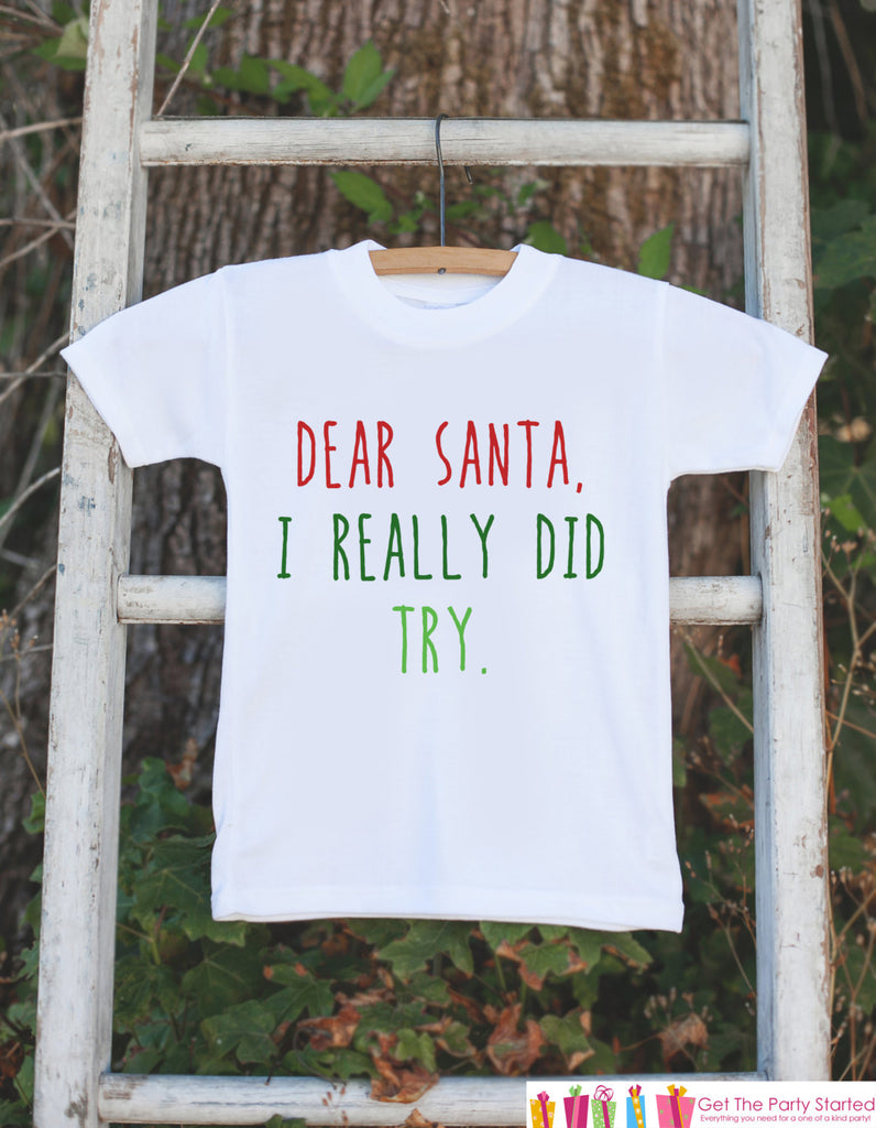 Funny Christmas Shirts - Funny Kids Santa Outfit - Onepiece or Tshirt - Dear Santa, I Really Did Try - Baby Boy or Baby Girl Christmas Shirt
