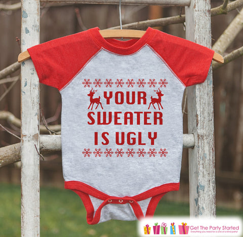65acc692b Kids Ugly Christmas Sweater Outfit - Your Sweater Is Ugly - Funny Kids  Christmas Shirt or Onepiece - Boy or Girl Holiday Ugly Sweater Party