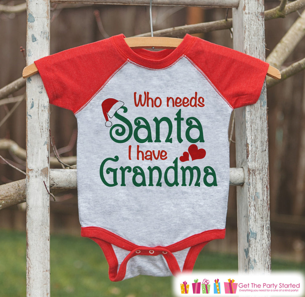 Cute Kids Christmas Outfit - Who Needs Santa Grandma Holiday Outfit - Christmas Shirt or Onepiece - Boy Girl - Kids, Baby, Toddler, Youth