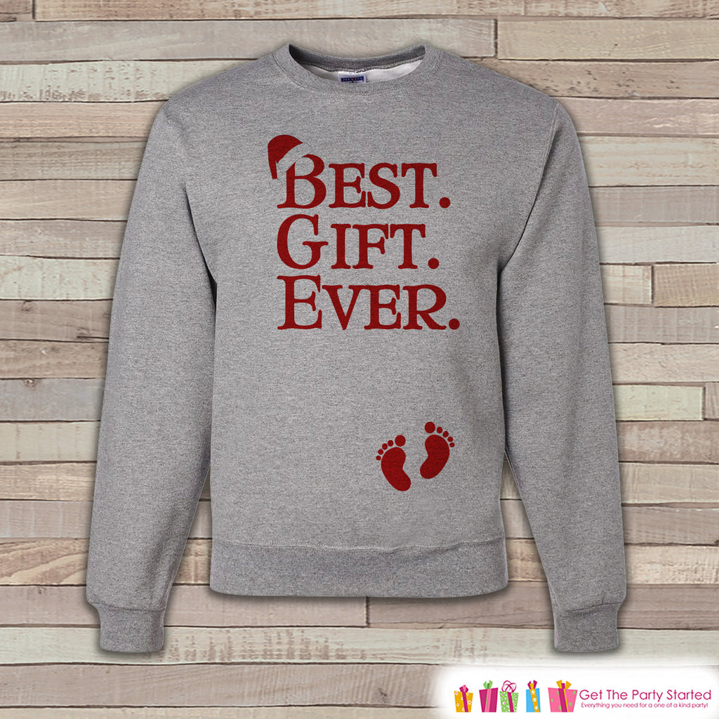 Best Gift Ever Sweatshirt - Adult Christmas Crewneck - Holiday Sweater - Christmas Pregnancy Reveal - Pregnancy Announcement - Baby Reveal