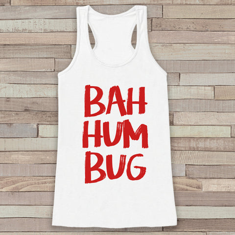 Bah Hum Bug Tank - Adult Christmas Shirt - Funny Christmas Shirt - Womens Tank Top - White Tank - Merry Christmas Tank - Holiday Gift Idea