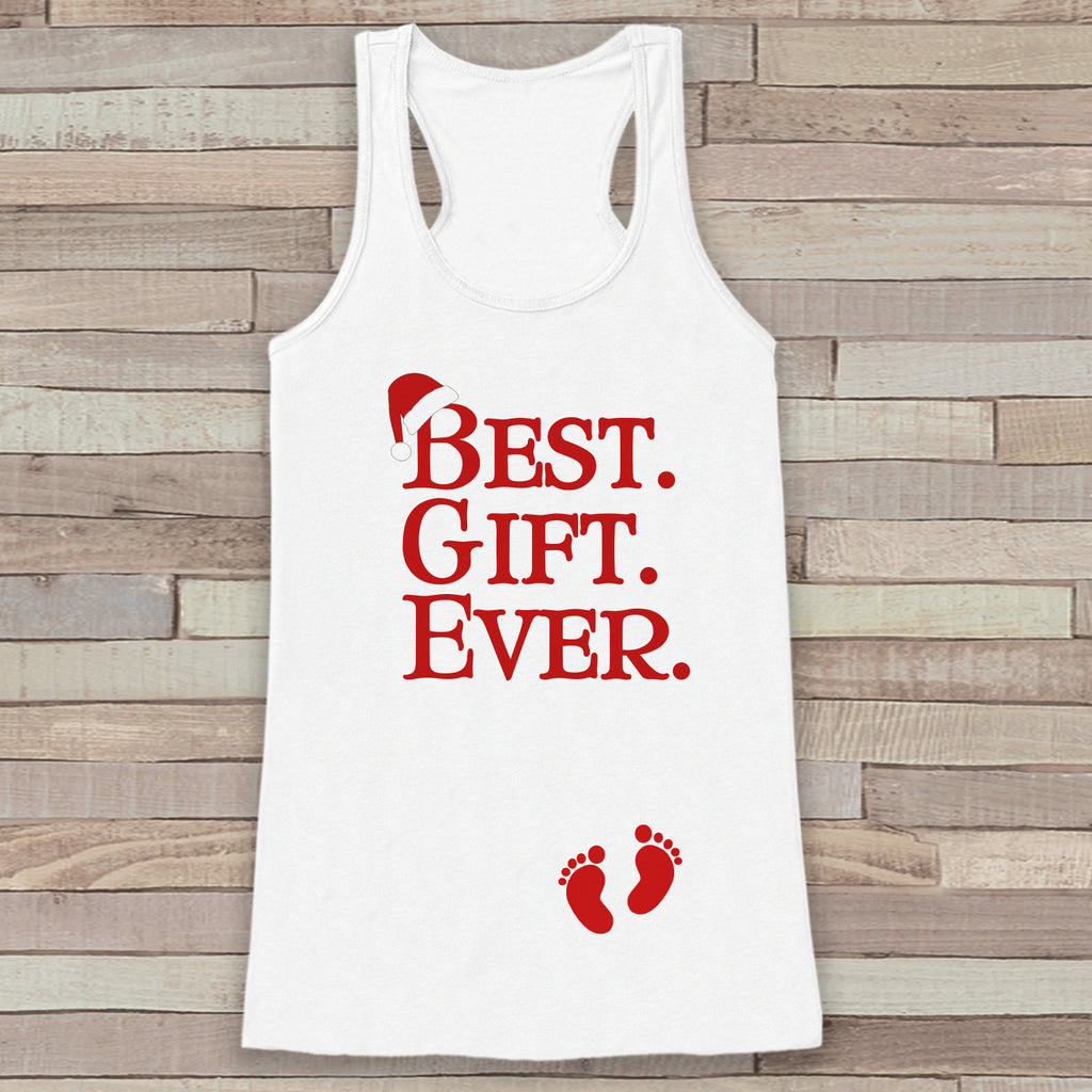 Best Gift Ever Tank - Adult Christmas Shirt - Pregnancy Reveal - Christmas Baby Announcement - Womens White Tank - Holiday Gift Idea