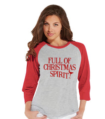 Full of Christmas Spirit - Funny Womens Christmas Top - Ladies Baseball Tee - Red Raglan Shirt - Holiday Shirt - Drinking Top - Alcohol Tee