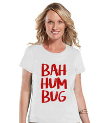 Bah Hum Bug Christmas Shirt - Funny Christmas T-Shirt - Ladies Holiday Top - White T Shirt - Funny Gift For Her - Holiday Gift Idea